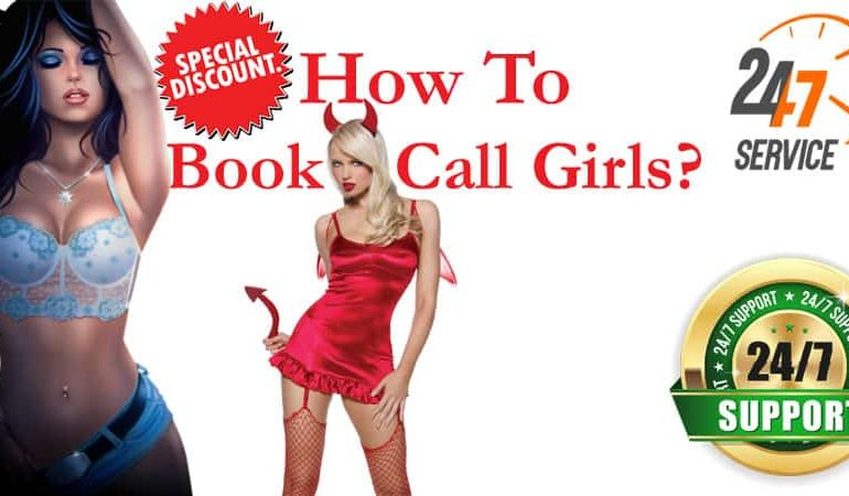 How To Book Delhi call Girls The Complete Guide To Book any Call girl